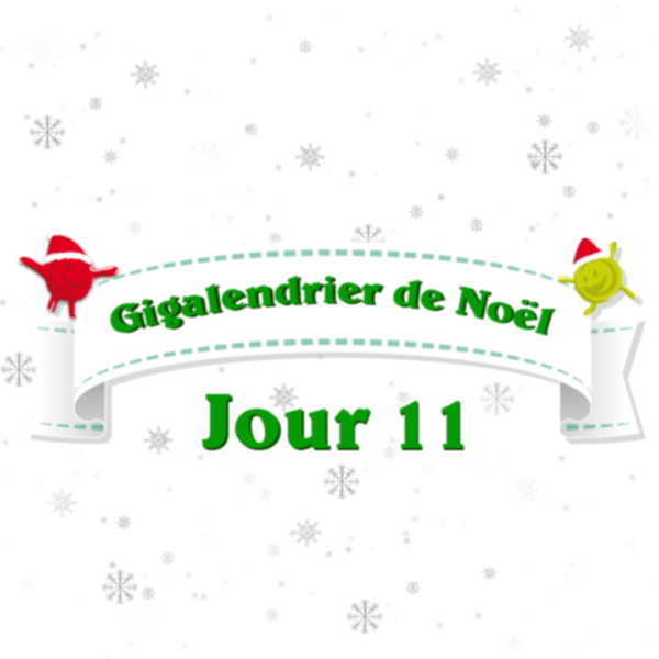 gigalendrier jour 11